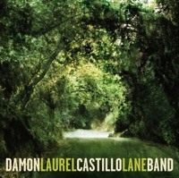 The Damon Castillo Band - Laurel Lane