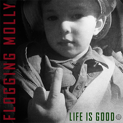 Flogging Molly-Life Is Good